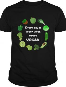 St Patricks Day Funny Every day is green when youre vegan shirt