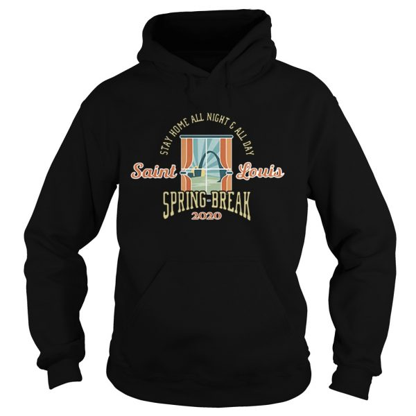Stay Home All Night All Day Spring 2020 St Louis  Hoodie