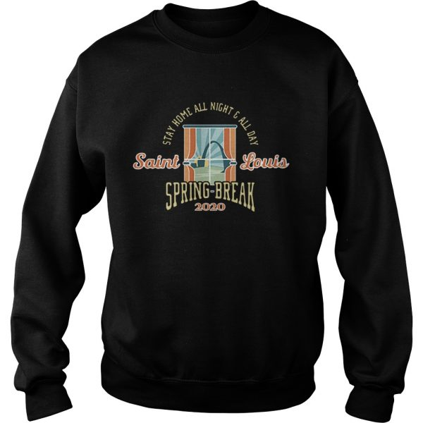 Stay Home All Night All Day Spring 2020 St Louis  Sweatshirt