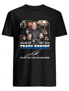33 Years Of 1987 2020 Trace Adkins Thank You For The Memories Signature shirt