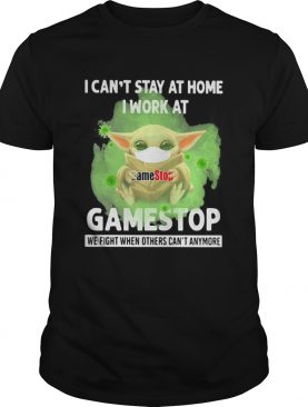 Baby Yoda mask hug I cant stay at home I work at Gamestop We fight when others cant anymore shirt