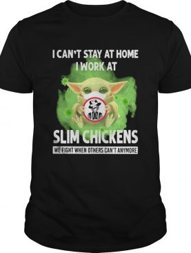 Baby yoda i cant stay at home i work at slim chickens we fight when others cant anymore covid19