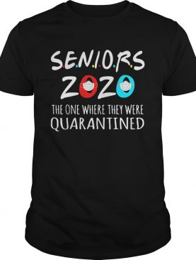 Class Of 2020 Senior The One Where They Were Quarantine shirt