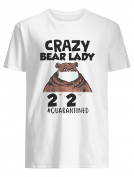 Crazy Bear Lady Mask 2020 Toilet Paper Quarantined shirt