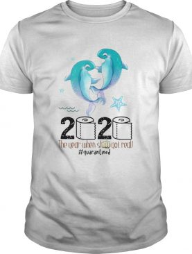 Dolphins 2020 the year when shit got real quarantined toilet paper covid19 shirt