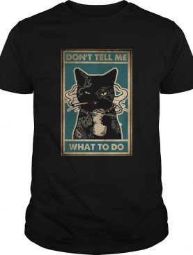Dont Tell Me What To Do Black Cat Tattoo shirt