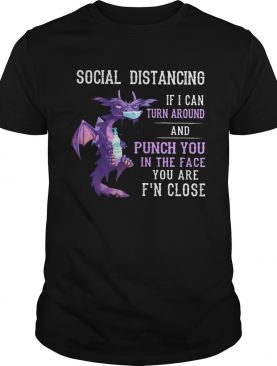 Dragon mask social distancing if i can turn around and punch you in the face you are fn close shir