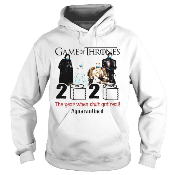 Game Of Thrones Movie 2020 The Year When Shit Got Real Quarantined Toilet Paper Mask Covid19  Hoodie