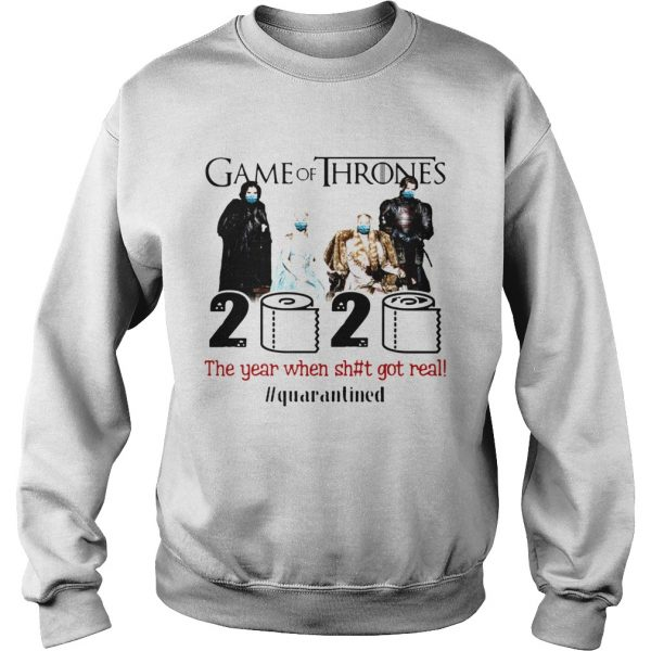 Game Of Thrones Movie 2020 The Year When Shit Got Real Quarantined Toilet Paper Mask Covid19  Sweatshirt