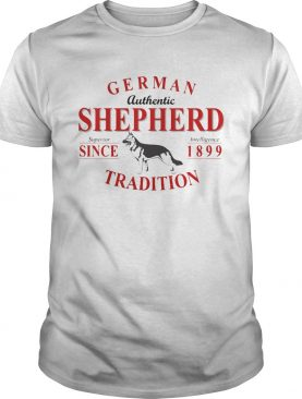 German authentic shepherd superior intelligence since 1899 tradition shirt