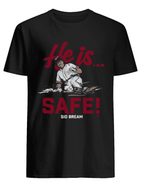 He Is Safe Sid Bream shirt