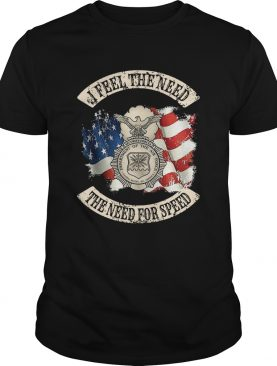 I Feel The Need The Need For Speed Us Air Force shirt