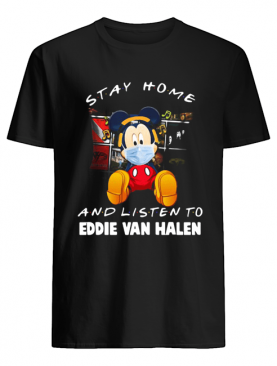 Mickey Mouse stay home and listen to Eddie Van Halen shirt