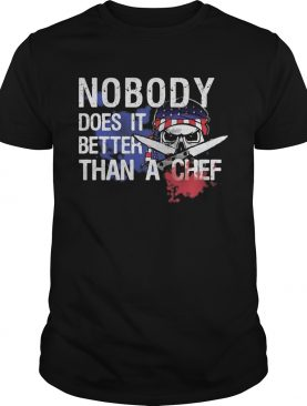 Nobody does it better than a chef skull American flag veteran shirt