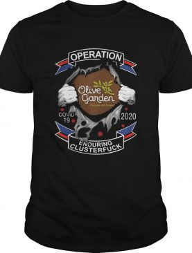 Olive garden italian kitchen operation covid19 2020 enduring clusterfuck shirt