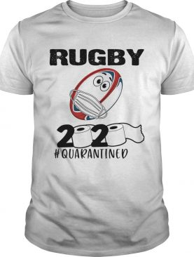 Rugby 2020 Quarantined Toilet Paper Covid19 shirt