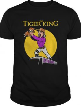 The Lion king Joe For Pres The tiger king shirt