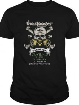 The Stooges 2020 Pandemic Covid 19 In Case Of Emergency shirt