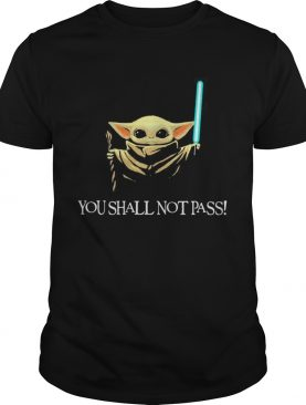 You shall not pass Baby Yoda shirtCopy