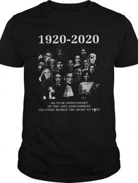 1920 2020 100 Years Anniversary Of The 19th Amendment Granting Women The Right To Vote shirt