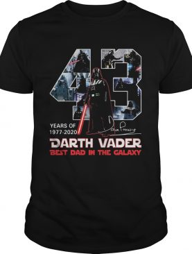 43 years of 1977 2020 darth vader best dad in the galaxy signature shirt