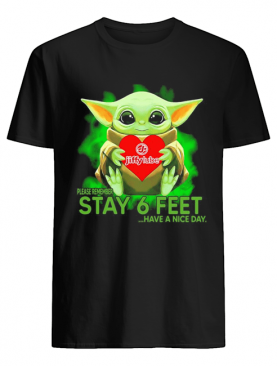 Baby Yoda hug Jiffy Lube please remember stay 6 feet have a nice day shirt