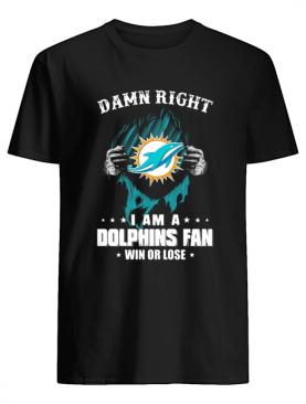 Blood insides damn right I am a miami dolphins fan win or lose stars shirt
