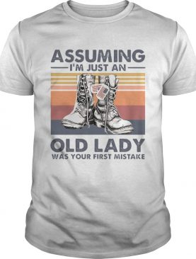 Boots Assuming Im Just An Old Lady Was Your First Mistake Vintage shirt