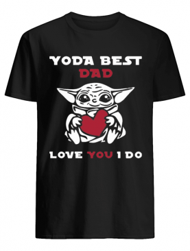 Cute Baby Yoda Hug Heart Best Dad Love You I Do shirt