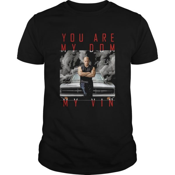 Dominic toretto you are my dom my vin car signature  Unisex