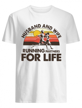 Husband and wife running partners for life shirt