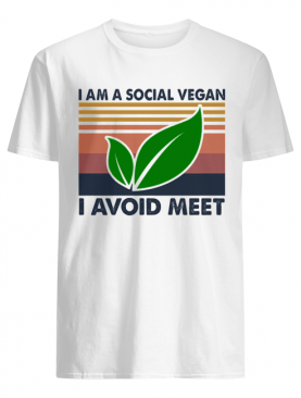 I am a social vegan I avoid meet vintage shirt