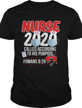 Nurse 2020 Mask Called According To His Purpose Roman 8 28 shirt