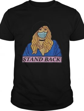 Stevie Nicks Stand Back Coronavirus shirt