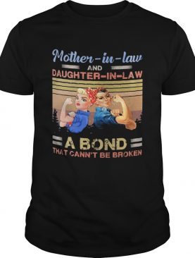 Strong motherinlaw and daughterinlaw a bond that cant be broken vintage shirt