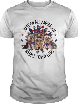 Yorkshire Terrier Just An All American Small Town Girl shirt
