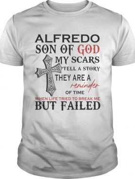 Alfredo son of god my scars tell a story they are a reminder of time when life tried to break me bu