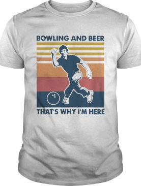 Bowling And Beer Thats Why Im Here Vintage Womens shirt