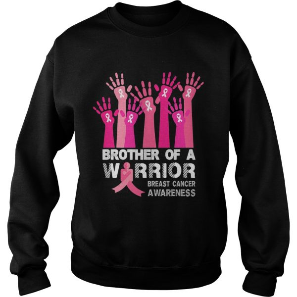 Brother of a warrior breast cancer awareness  Sweatshirt