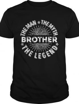 Brother the man the myth the legend star shirt