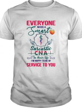 Everyone Needs A Smart Sarcastic CNA In Their Life shirt