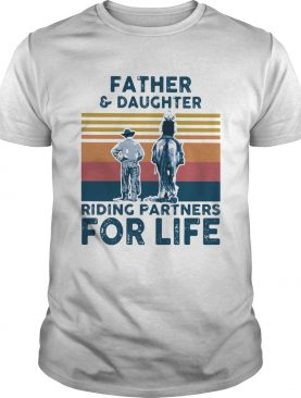 Father and daughter riding horse partners for life vintage retro shirt
