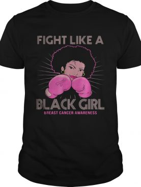Fight like a black girl breast cancer awareness shirt