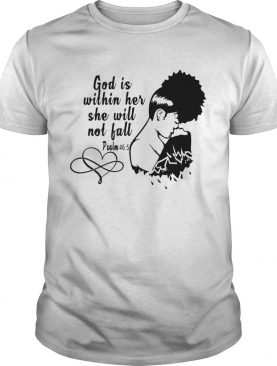 God is within her she will not fall african american heart shirt