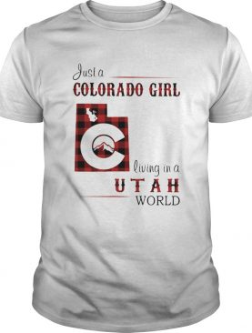 Just a colorado girl living in a utah world shirt