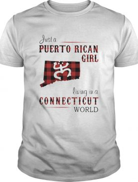Just a puerto rican girl living in a connecticut world map shirt