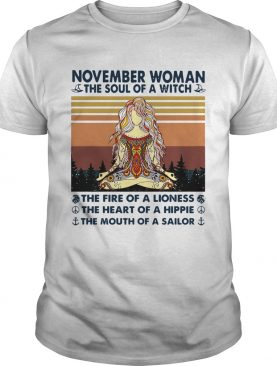 November Woman The Soul Of A Witch The Fire Of A Lioness The Heart Of A Hippie The Mouth Of A Sailo