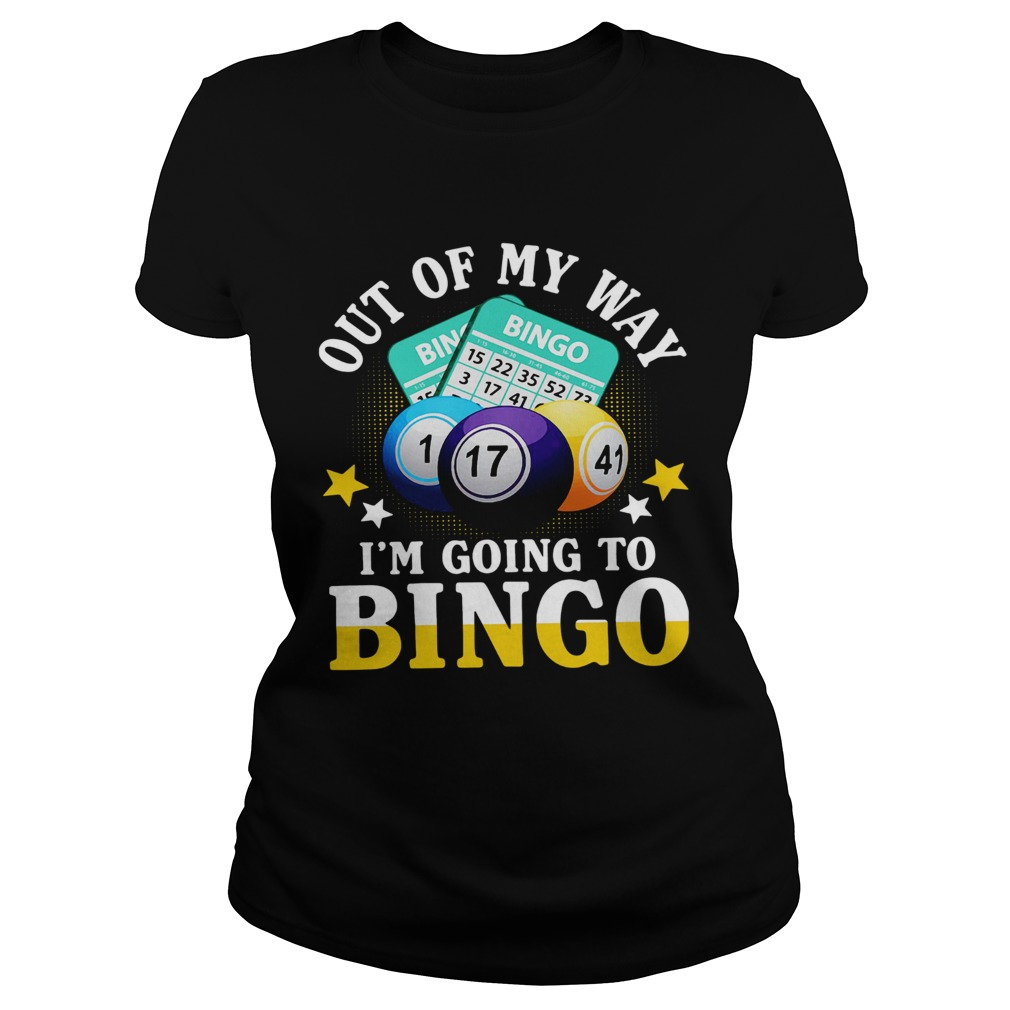 Out Of My Way Im Going To Bingo  Classic Ladies