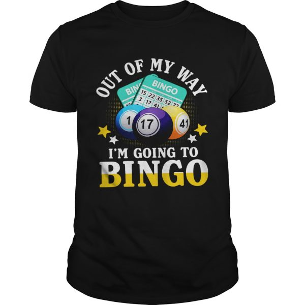 Out Of My Way Im Going To Bingo  Unisex