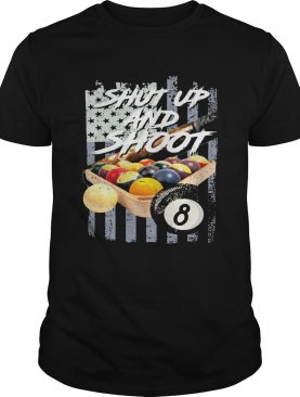Shut up and shoot billiard American flag veteran Independence day shirt
